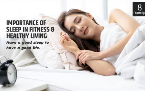 Importance of Sleep in Fitness/for Healthy Living