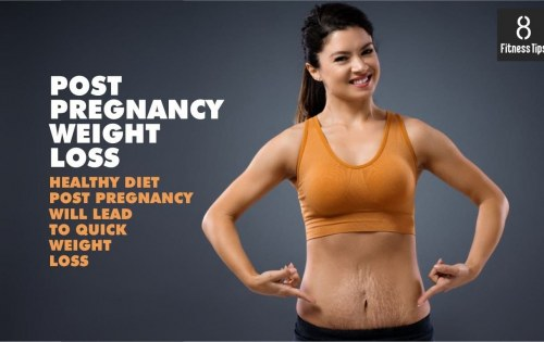 Healthy Diet and Tips for Post Pregnancy Weight Loss
